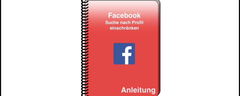 Facebook Privatsphäre: Suche nach eigenem Profil einschränken
