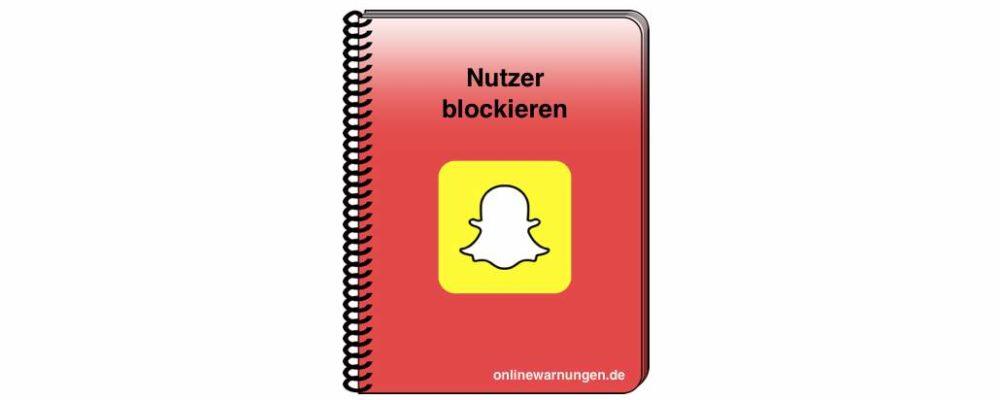 Snapchat blockieren – so stoppen Sie Nervensägen und Spammer