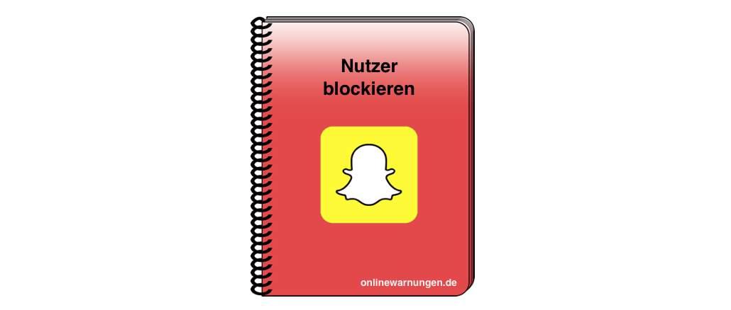Snapchat blockieren - so stoppen Sie Nervensägen und Spammer