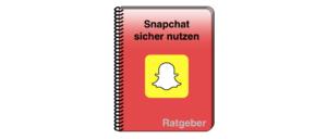 Snapchat sicher nutzen Ratgeber