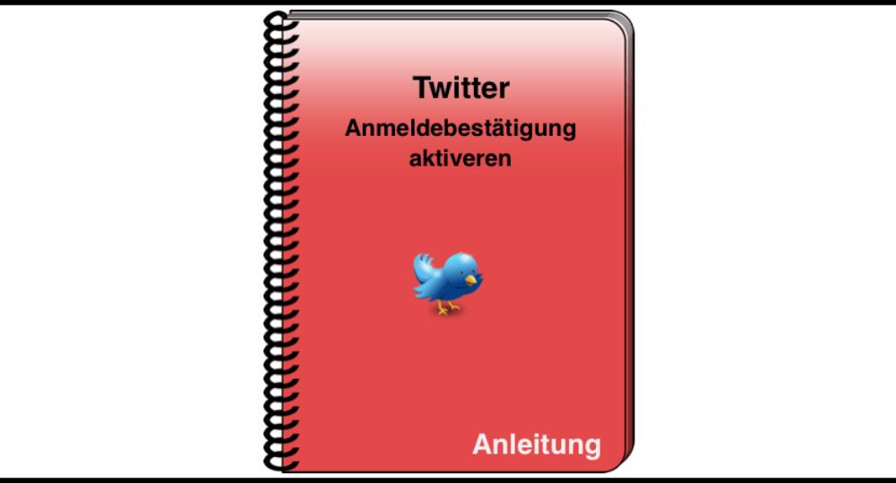 Twitter: Account sicherer machen – Zweistufige Authentifizierung aktivieren