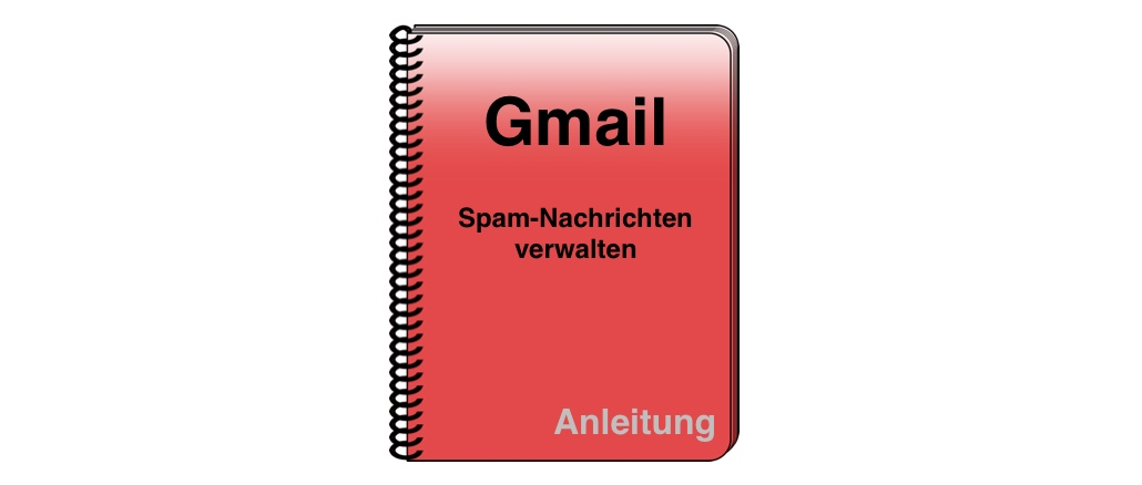 Gmail: Spam-Nachrichten verwalten
