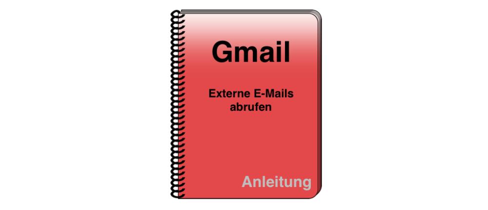 Gmail: Andere E-Mail-Konten in den Webmailer einbinden