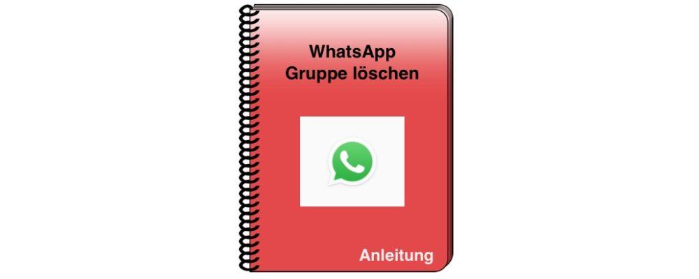 WhatsApp: Gruppe löschen – einfach erklärt