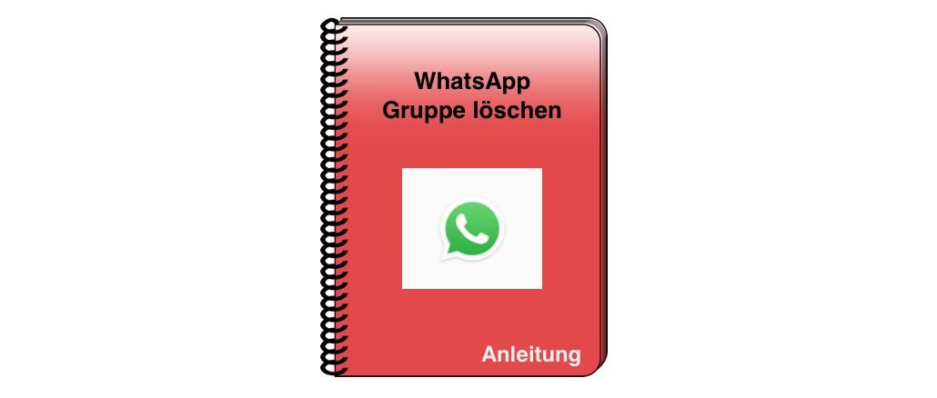 gruppe löschen in whatsapp