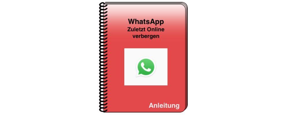 WhatsApp: Zuletzt online verbergen – einfach erklärt
