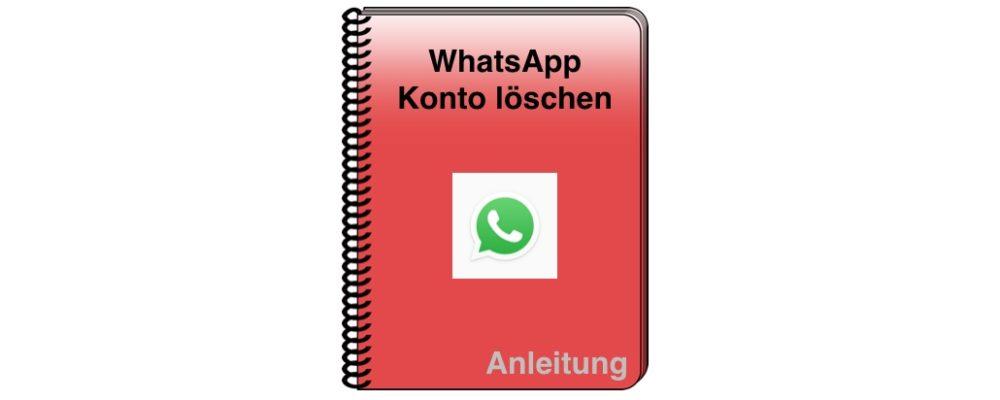 WhatsApp löschen: Android und iPhone – Anleitung