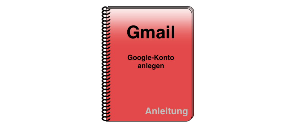 Gmail: Neues Google-Konto anlegen