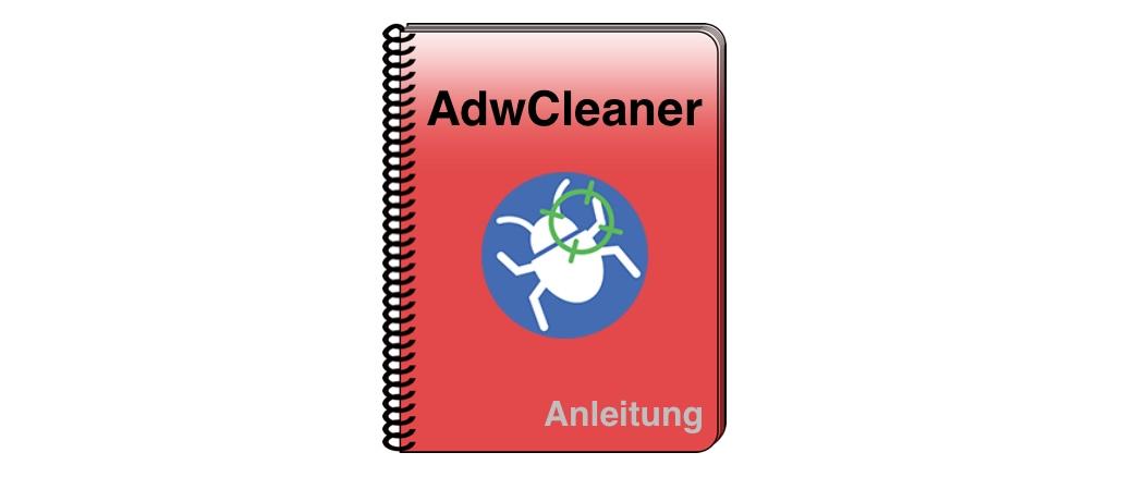 Anleitung Hilfe AdwCleaner