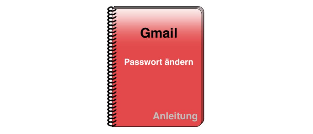 Gmail: Passwort ändern – Anleitung