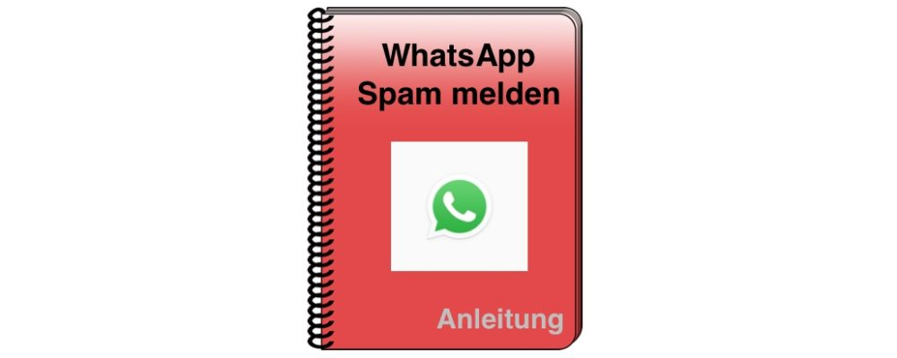WhatsApp Spam melden: So petzen Sie ungebetene Nachrichten