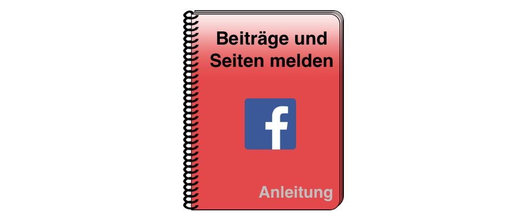 Facebook Seiten und Beiträge melden Anleitung