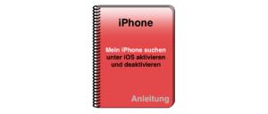 Anleitung Mein iPhone suchen aktivieren deaktivieren iOS