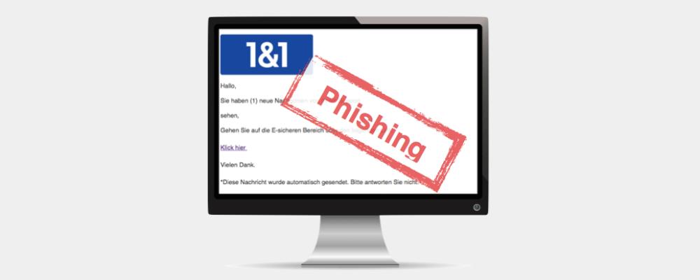1&1 Phishing: E-Mail Ihre 1und1 Rechnung ! – keine Links anklicken