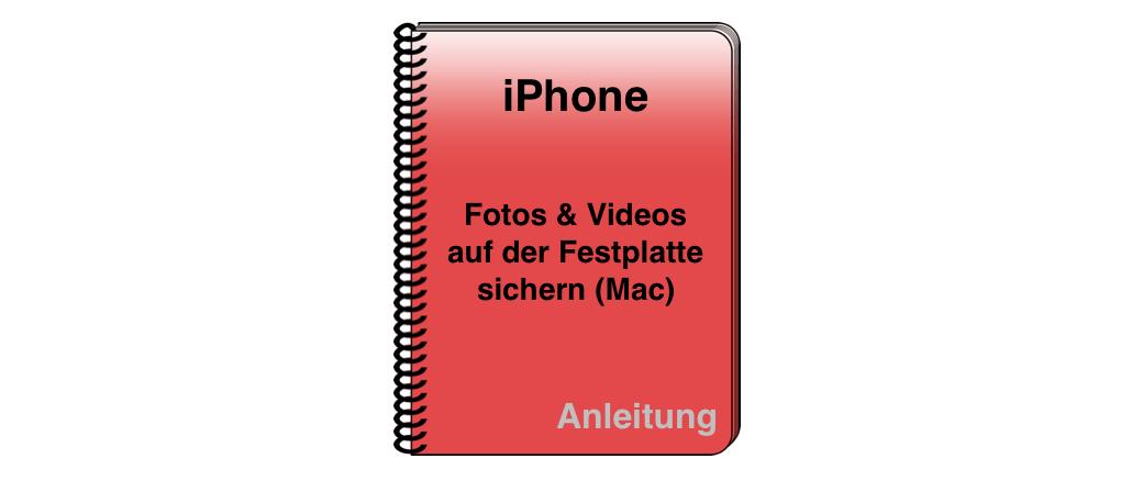 iPhone Fotos Videos OS X Festplatte sichern