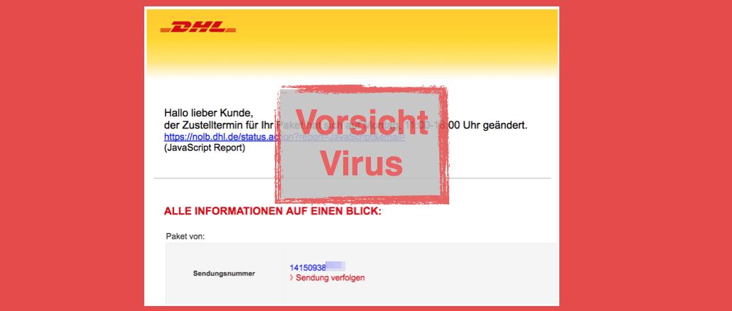 Viruswarnung: DHL Mail: Ihr DHL Paket kommt am … enthält Trojaner