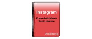 Instagram Konto löschen und deaktivieren Anleitung