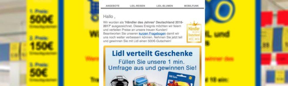 Vorsicht Falle: E-Mail von #LidlLohntSich Jetzt 500 Euro Lebensmittel bei LIDL abstauben