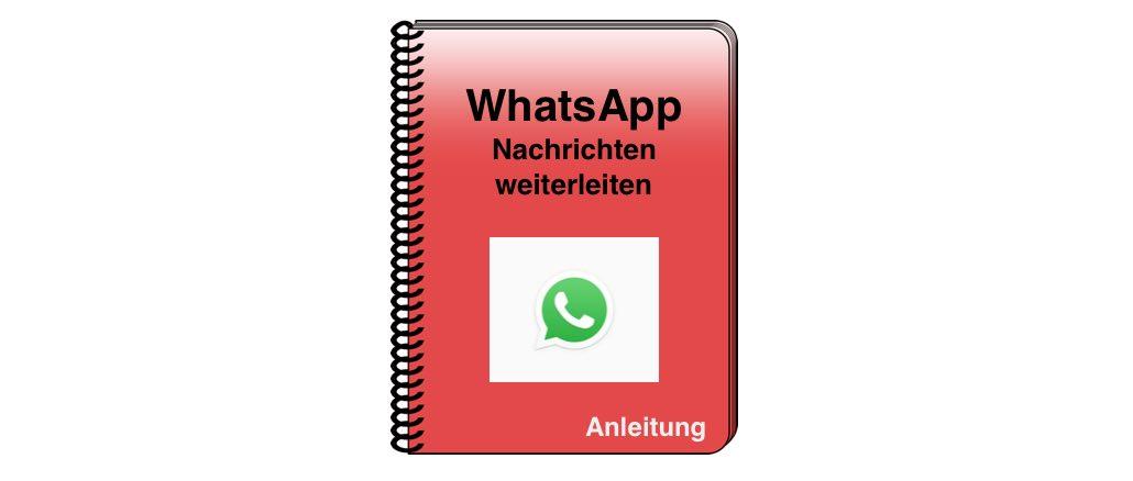 WhatsApp Nachrichten weiterleiten