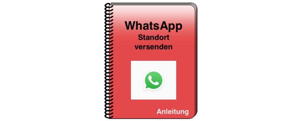 WhatsApp: Standort per Smartphone und iPhone verschicken – einfach erklärt