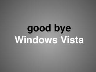good bye Windows Vista Supportende