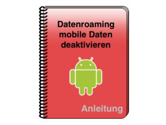Android Datenroaming und mobile Daten deaktivieren