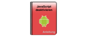 Android JavaScript in Google Chrome deaktivieren