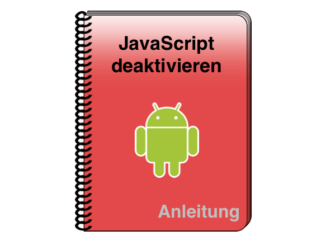 Android JavaScript in Google Chrome deaktivieren
