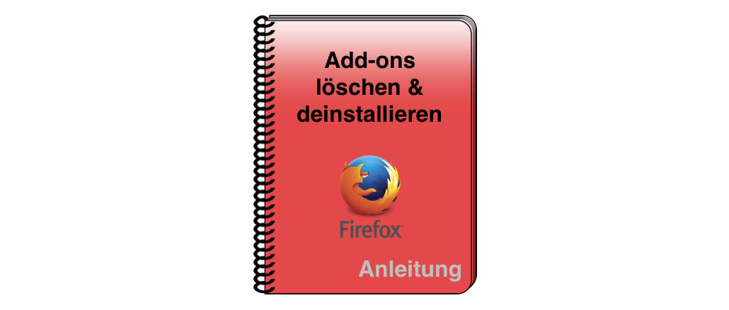 Anleitung Firefox Add-on löschen deinstallieren