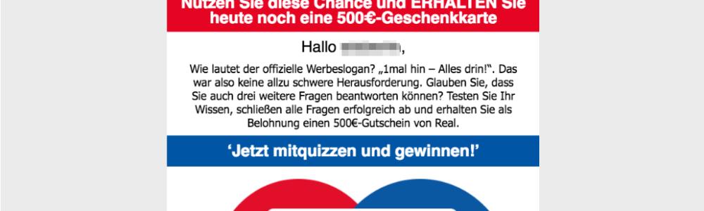 The Real Deal Gewinnspiel 2017: 500€-Geschenkkarte von Real – Echt oder Fake?