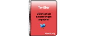 Twitter Privatsphäre Einstellungen anpassen