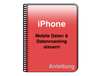 iPhone iPad iOS Mobile Daten Datenroaming steuern