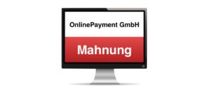 OnlinePayment GmbH Mahnung Inkasso E-Mail Warnung