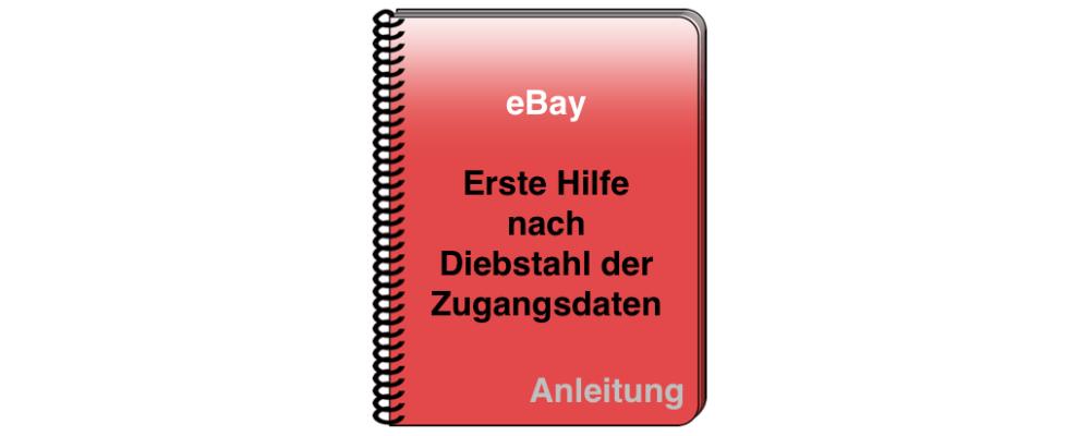 eBay: Erste Hilfe nach Diebstahl der Zugangsdaten / Identität