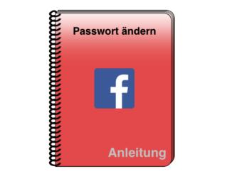 Facebook Anleitung Passwort ändern