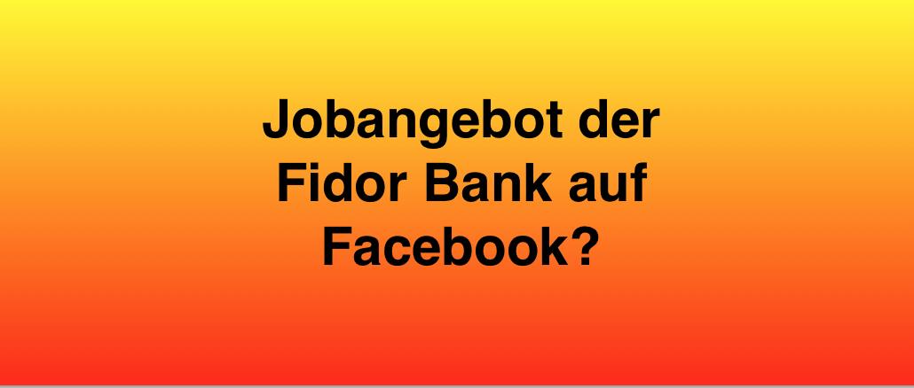 Warnung Facebook Jobangebot Fidor Bank Betrug