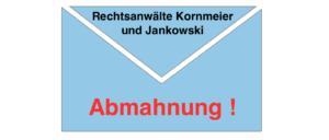 2017-09-04 Abmahnung Rechtsanwälte Kornmeier und Jankowski