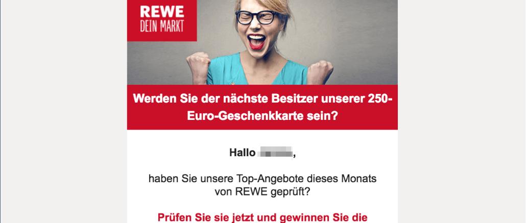 E-Mail Spam von REWE Hilfe Gewinnspiel 250 Euro Einkaufsgutschein