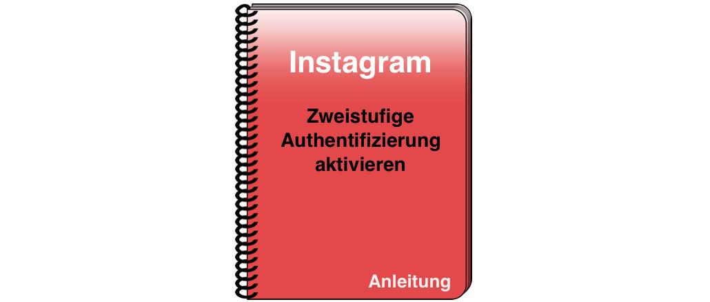 Instagram zweistufige Authentifizierung aktivieren