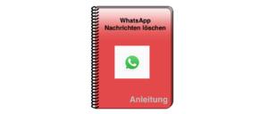 WhatsApp Anleitung Nachrichten loeschen