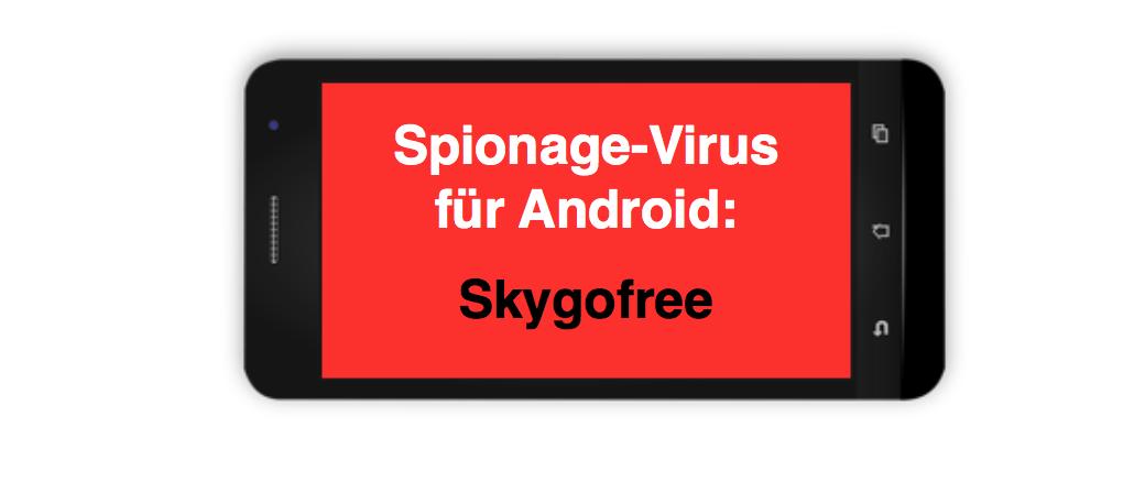 Skygofree Spionage Virus Trojaner Android