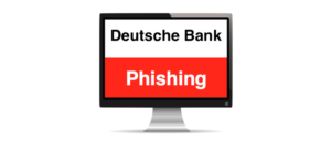 Deutsche Bank Phishing aktuell