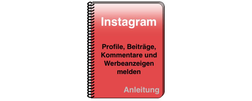 Instagram: Beiträge, Kommentare und Profile melden – so geht's