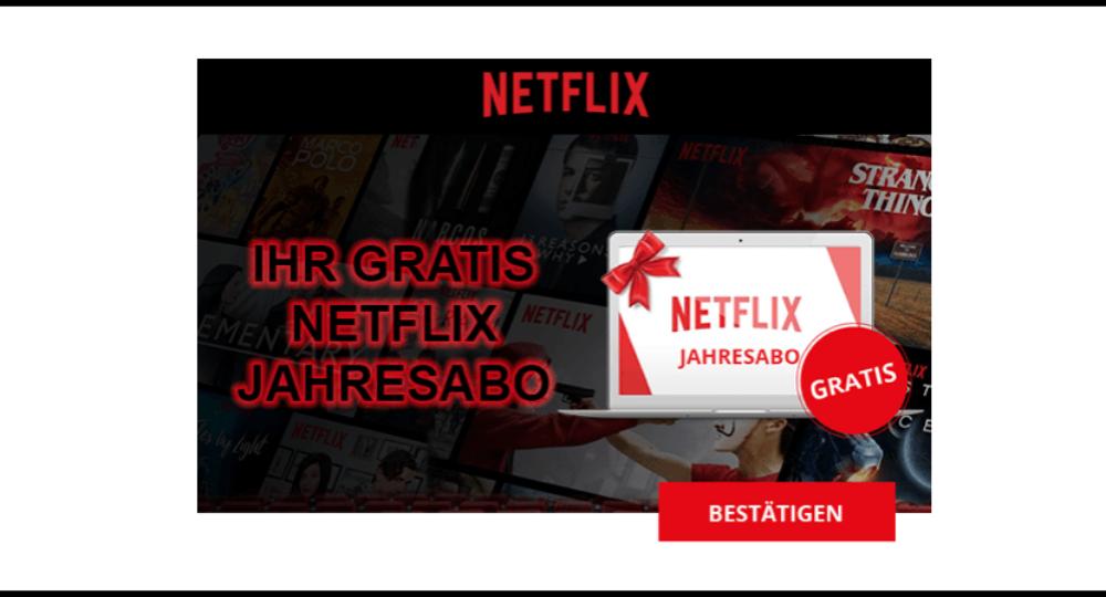 """Spam-Mail: """"Ihr Netflix Jahresabo jetzt sichern!""""  Gibt es das kostenlose Jahresabonnement?"""