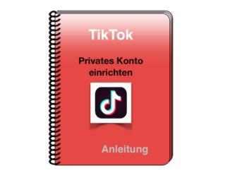 TikTok Privates Konto einrichten