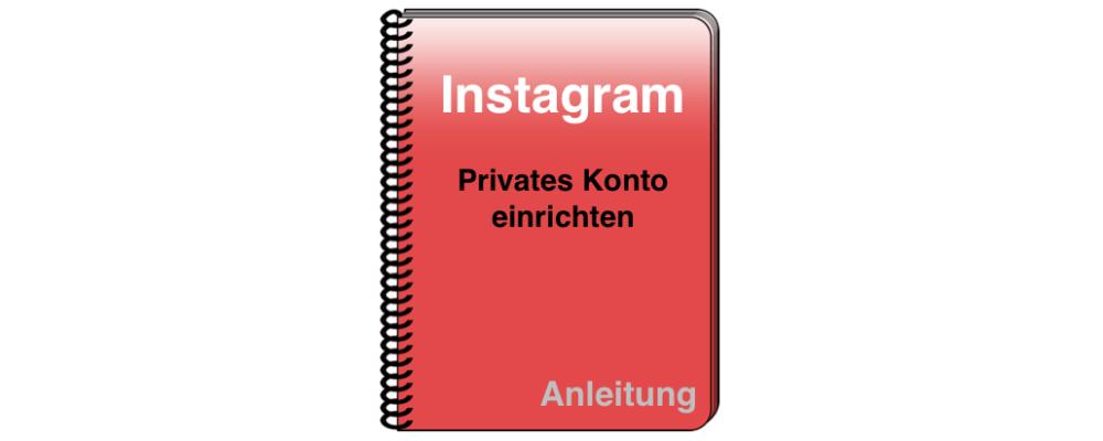 Instagram: Privates Konto einrichten – Anleitung