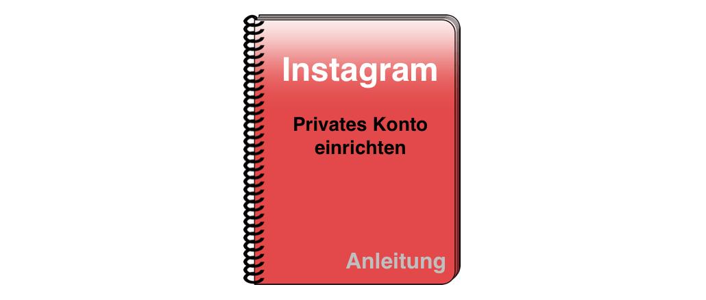 Instagram Anleitung Privates Konto einrichten