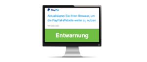 Entwarnung PayPal Wichtig Aktualisieren Sie Ihren Browser