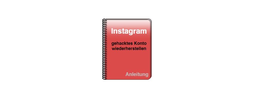Instagram gehackt: Zugriff auf Instagram Konto wiedererlangen