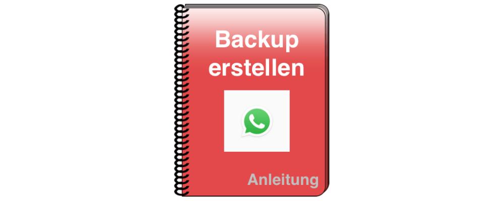 WhatsApp Backup: Datensicherung für Chats, Fotos und Videos (Anleitung)